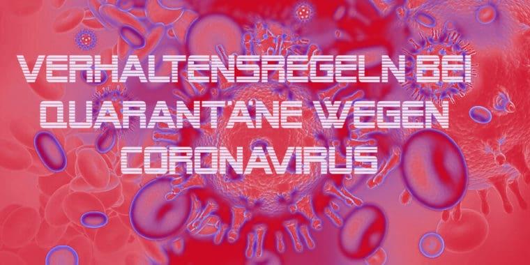 Verhaltensregeln bei Quarantäne wegen Coronavirus